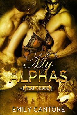 My Alphas: Part Three (Ménage BBW Paranormal Werewolf Romance)