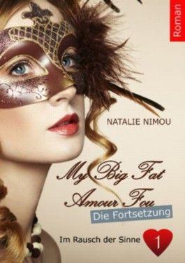 My Big Fat Amour Fou - Die Fortsetzung (My Big Fat Amour Fou - Im Rausch der Sinne)