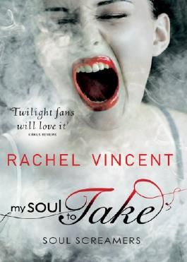 My Soul to Take (Soul Screamers - Book 1)