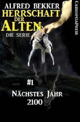 Nächstes Jahr 2100 - Episode 1 (Herrschaft der Alten - Die Science Fiction Thriller Serie)