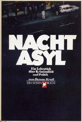 Nachtasyl. Ein Lehrstück über Kriminalität und Politik. 1. Auflage.