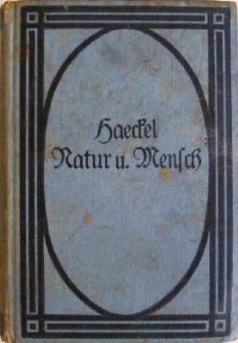 Natur und Mensch: Sechs Abschnitte aus Werken von Ernst Haeckel.
