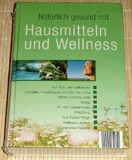 Natürlich gesund Mit Hausmitteln Und Wellness.