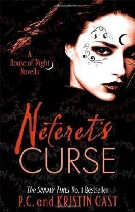 Neferet's Curse: Number 3 in series: A House of Night Novella (House of Night Novellas) by Cast, P. C., Cast, Kristin (2013)