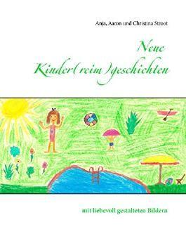 Neue Kinder(reim)geschichten: mit liebevoll gestalteten Bildern