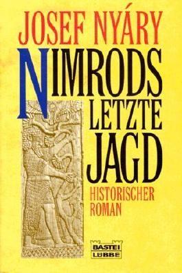 Nimrods letzte Jagd : historischer Roman. Bastei 12194 ; 3404121945