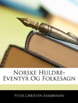 Norske Huldre-Eventyr Og Folkesagn