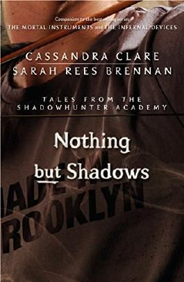 Nothing But Shadows (Tales from the Shadowhunter Academy 4)