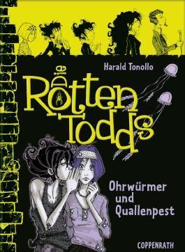 Die Rottentodds - Ohrwürmer und Quallenpest