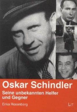 Oskar Schindler: Seine unbekannten Helfer und Gegner