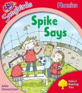 Oxford Reading Tree Songbirds Phonics: Level 4: Spike Says