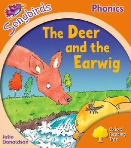 Oxford Reading Tree Songbirds Phonics: Level 6: The Deer and the Earwig