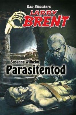 Parasitentod (Band 6) (Larry Brent - Neue Fälle )