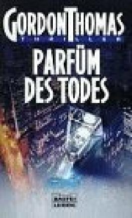 Parfüm des Todes : Thriller. Bastei-Lübbe-Taschenbuch Bd. 12430 Allgemeine Reihe 3404124308 Aus dem Engl. von Diethard H. Klein,