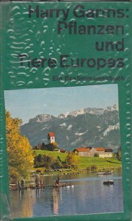 Pflanzen und Tiere Europas : Ein Bestimmungsbuch. Farb. ill. von Wilhelm Eigener, dtv[-Taschenbücher] ; 3013