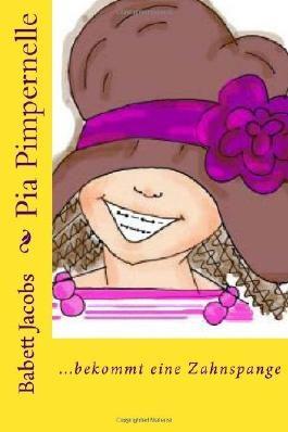 Pia Pimpernelle: ...bekommt eine Zahnspange