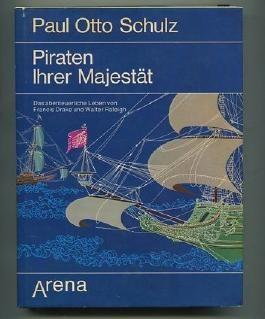 Piraten Ihrer Majestät : Das abenteuerl. Leben von Francis Drake u. Walter Raleigh.