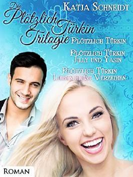 Plötzlich Türkin Trilogie: Plötzlich Türkin Band 1 -3