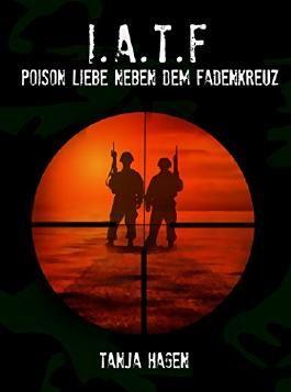 I.A.T.F. - Poison Liebe neben dem Fadenkreuz