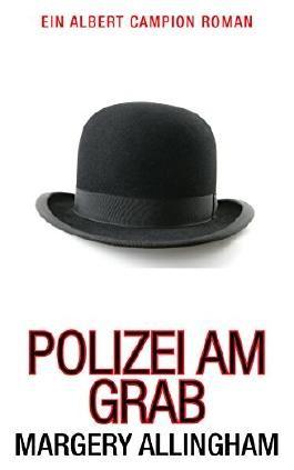 Polizei am Grab (Police at the Funeral): Ein Albert Campion Roman