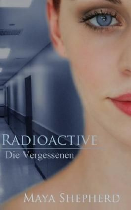Radioactive - Die Vergessenen