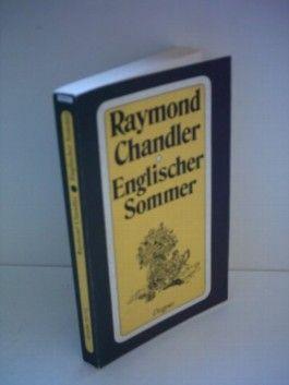 Raymond Chandler: Englischer Sommer