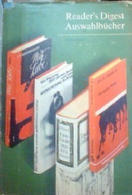 Reader's Digest Auswahlbücher. Band 167: die letzte Hürde - Eine Säule aus Erz - Mit Liebe - 007 James Bond und sein gefährlichster Auftrag 4 Kurzfassungen in einem Buch. Mit teils farbigen Abbildungen im Text