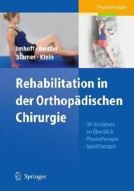 Rehabilitation in der Orthopädischen Chirurgie: OP-Verfahren im Überblick - Physiotherapie - Sporttherapie