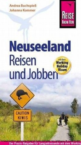 Reise Know-How Neuseeland, Reisen und Jobben mit dem Working Holiday Visum