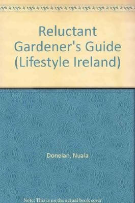 Reluctant Gardener's Guide (Lifestyle Ireland)