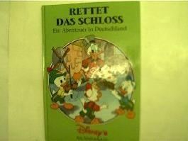Rettet das Schloss, Ein Abenteuer in Deutschland , Reihe: Disney's Weltenbummler,
