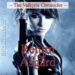Return of the Asgard: The Valkyrie Chronicles, Book 1 (Unabridged)