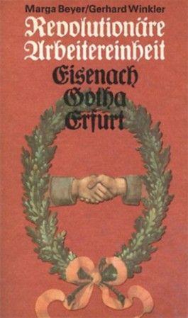 Revolutionäre Arbeitereinheit. Eisenach - Gotha - Erfurt