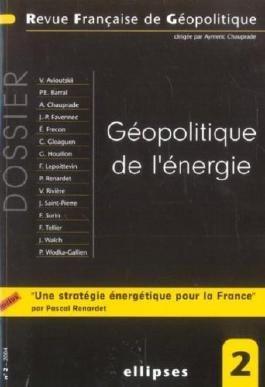 Revue française de géopolitique, N° 2 - 2004 : Géopolitique de l'énergie