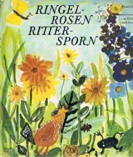 Ringel-Rosen Ritter-Sporn : Kinderlieder und Kinderzeichnungen von Frühling und Sommer