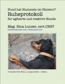 Ruheprotokoll für agitierte oder reaktive Hunde (Hilfe! Mein Mund....)