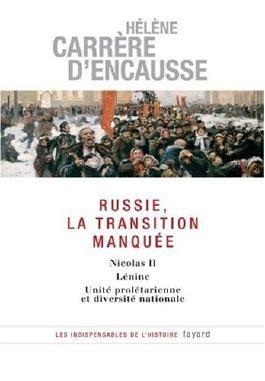 Russie, la transition manquée : Nicolas II, Lénine, Unité prolétarienne et diversité nationale