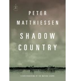 SHADOW COUNTRY: A NEW RENDERING OF THE WATSON LEGEND [Shadow Country: A New Rendering of the Watson Legend ] BY Matthiessen, Peter(Author)Hardcover 08-Apr-2008