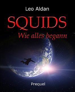 SQUIDS - Wie alles begann: (Prequel)