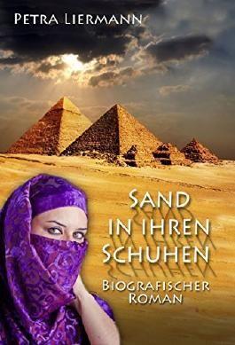 Sand in ihren Schuhen: Biografischer Roman