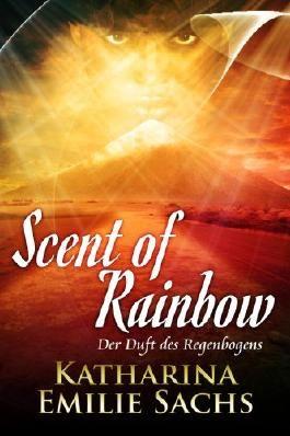 Scent of Rainbow: Der Duft des Regenbogens