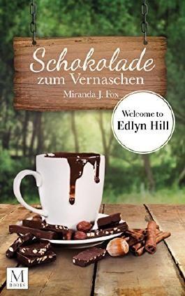 Schokolade zum Vernaschen - Welcome to Edlyn Hill