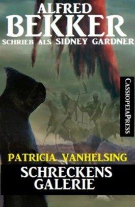 Schreckensgalerie (Patricia Vanhelsing, die Jägerin der Nacht)