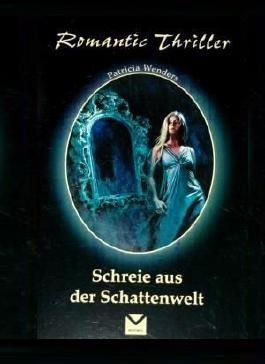Schreie aus der Schattenwelt (Romantic Thriller)