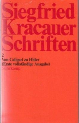 Schriften 2: Von Caligari zu Hitler (Erste vollständige Ausgabe)