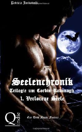 Seelenchronik - 1. Verlorene Seele: Trilogie um Corbin Kavanagh