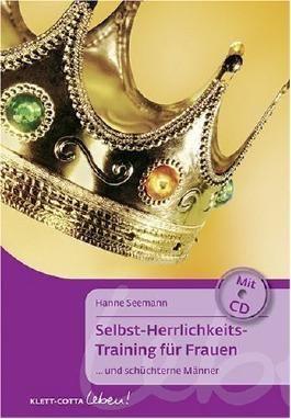 Selbst-Herrlichkeits-Training für Frauen ......und schüchterne Männer. Mit CD. (Klett-Cotta Leben!) von Seemann. Hanne (2007) Broschiert
