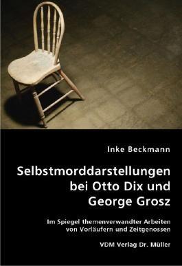 Selbstmorddarstellungen bei Otto Dix und George Grosz