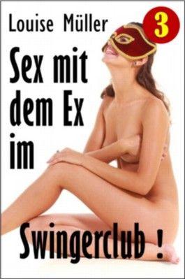 Sex mit dem Ex im Swingerclub! (Erotik für Frauen)