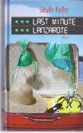 Sibylle Keller: Last Minute Lanzarote